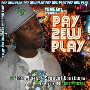 Image for 'Pay 2ew Play: The Mixtape Scandal Continues hosted by DJ Bedtyme 357'