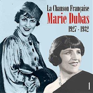 Image for 'La Chanson Française : Marie Dubas (1927 - 1932), Vol. 1'