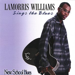 Image for 'LaMorris Wiliams Sings The Blues/New School Blues'