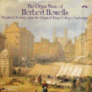 Image pour 'The Organ Music of Herbert Howells Vol 1 - The Organ of King's College, Cambridge'