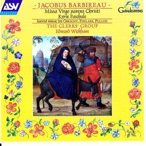Image for 'Barbireau: Missa Virgo Parens Christi'