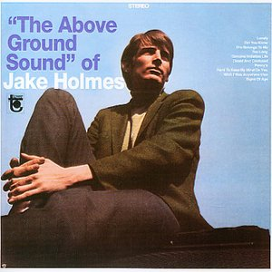 Image for 'The Above Ground Sound Of Jake Holmes'