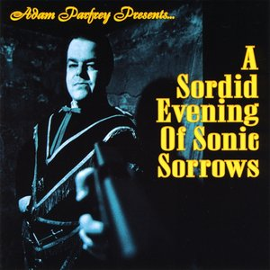 Image for 'Adam Parfrey Presents: A Sordid Evening of Sonic Sorrows'