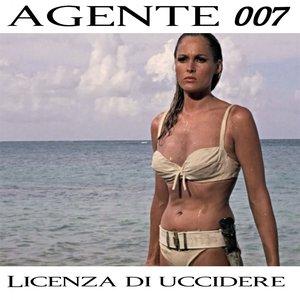 Image for 'Agente 007 - Licenza di uccidere'