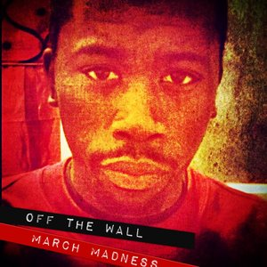 Image for 'Off The Wall: March Madness'