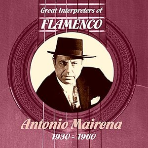 Image for 'Great Interpreters of Flamenco - Antonio Mairena (1930 - 1960)'