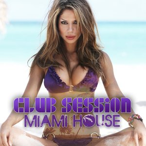 Image for 'Club Session Miami House'