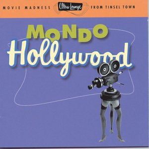 Image for 'Ultra-Lounge / Mondo Hollywood Volume Sixteen'