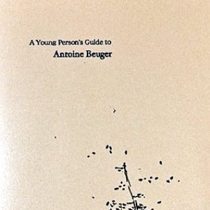 Image for 'A Young Person's Guide to Antoine Beuger'