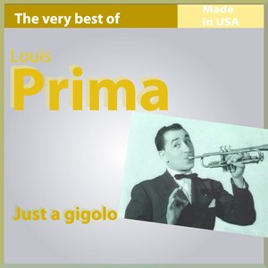 Image for 'The Very Best of Louis Prima: Just a Gigolo'