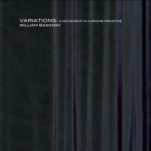 Image for 'Variations: A Movement in Chrome Primitive'