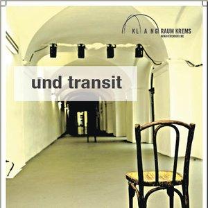 Image for 'und transit (sound installation) in Austria'