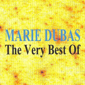 Image for 'The Very Best Of : Marie Dubas'