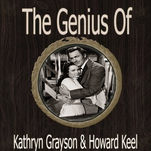 Image for 'The Genius of Kathryn Grayson Howard Keel'