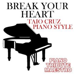 Image for 'Break Your Heart (Taio Cruz Piano Style)'