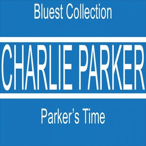 Image for 'Parker's Time (Bluest Collection)'