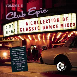 Image for 'Club Epic - A Collection Of Classic Dance Mixes - Volume 5'