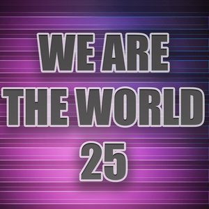 Image for 'We Are the World 25 (A Tribute to Artists For Haiti)'