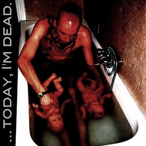 Image pour '... Today, I'm Dead.'