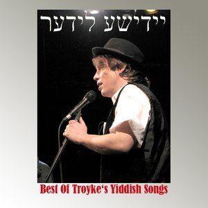Image for 'Best Of Troyke's Yiddish Songs'