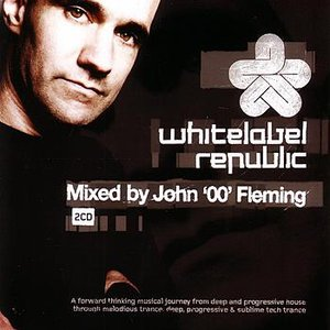 Image for 'White Label Republic: Mixed by John '00' Fleming'