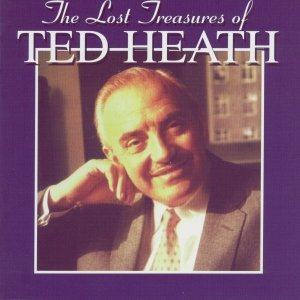 Image for 'The Lost Treasures Of Ted Heath (Vol. 3-4)'