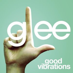 Image for 'Good Vibrations (Glee Cast Version)'