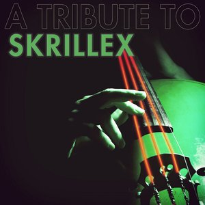 Image for 'A String Tribute to Skrillex'
