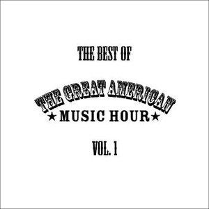 Bild för 'The Best of the Great American Music Hour Vol. 1'