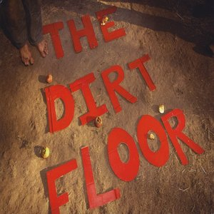 Image for 'The Dirt Floor'