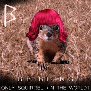 Bild för 'Only Squirrel (In The World)'