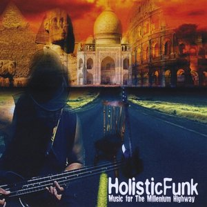 Image for 'Holistic Funk Music for the Millenium Highway'