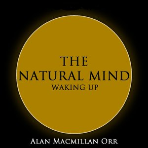 Image for 'the natural mind - waking up'