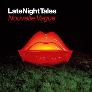 Image for 'Late Night Tales: Nouvelle Vague'
