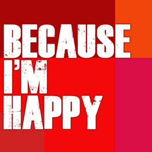 Image for 'Because I'm Happy'