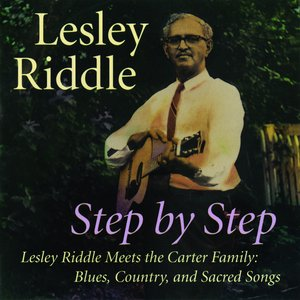 Image for 'Step By Step -- Lesley Riddle Meets the Carter Family: Blues, Country, and Sacred Songs'