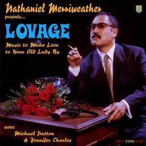 Image for 'Nathaniel Merriweather presents... Lovage: Music to Make Love to Your Old Lady By'