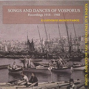 Image for 'Songs and Dances of Vosporos Recordings 1918 - 1942 / Greek Phonograph'