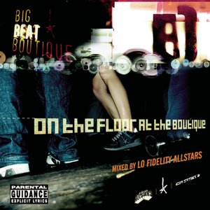 Image for 'On The Floor At The Boutique - Mixed By The Lo-Fidelity Allstars'