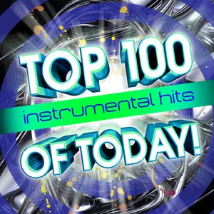 Image for 'Top 100 Instrumental Hits Of Today!'