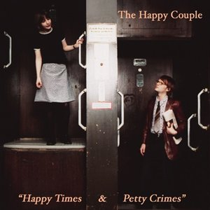 Image for 'Happy Times & Petty Crimes'