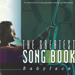 Image for 'The Greatest Songbook: Babyface'