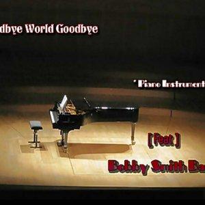 Bild för 'Goodbye World Goodbye'