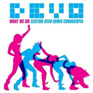 Image for 'What We Do: Electro-Devo Remix Cornucopia'