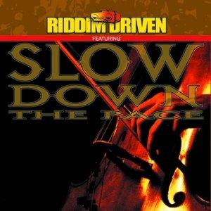 Imagem de 'RIDDIM DRIVEN - SLOW DOWN THE PACE'