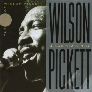 Image for 'Wilson Pickett: A Man And A Half'