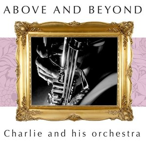 Image for 'Above and Beyond - Charlie and His Orchestra'