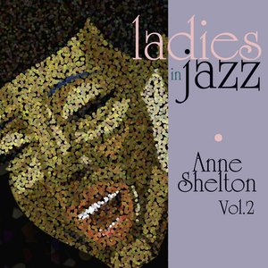 Image for 'Ladies In Jazz - Anne Shelton Vol 2'