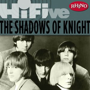 Image for 'Rhino Hi-Five: The Shadows of Knight'