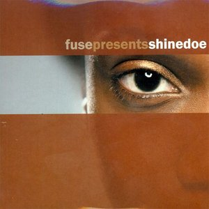 Image for 'Fuse Presents Shinedoe'